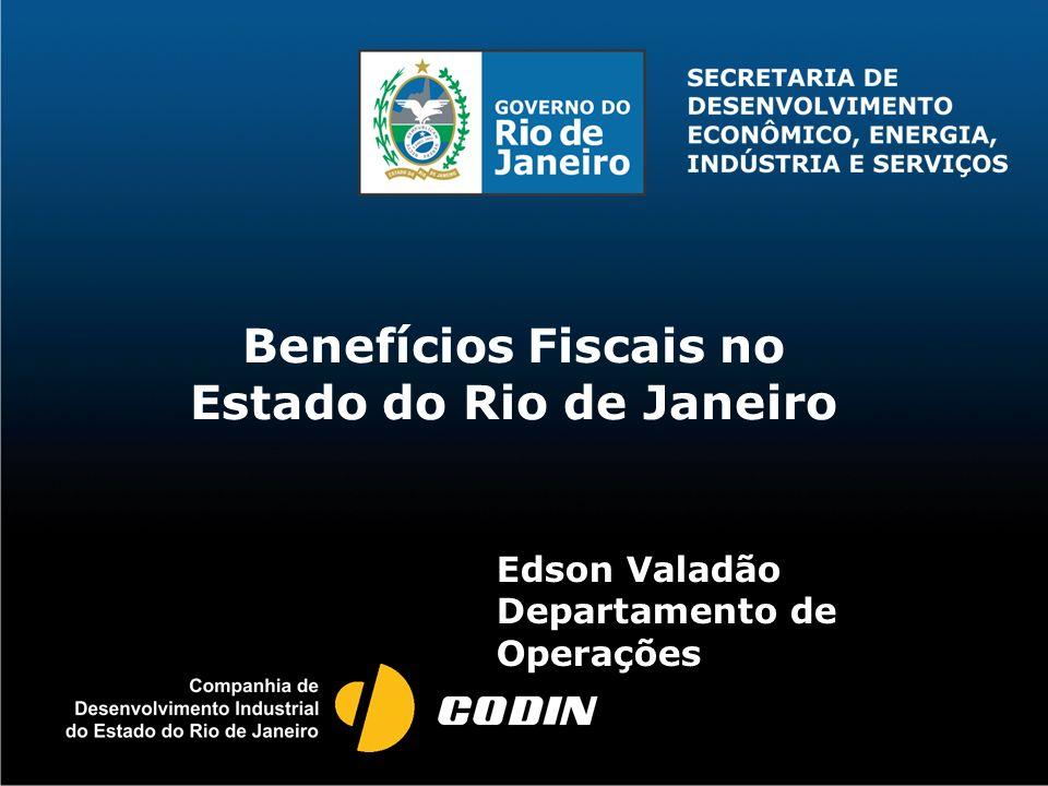 Benefícios Fiscais no Estado do Rio de Janeiro Edson Valadão Departamento de Operações