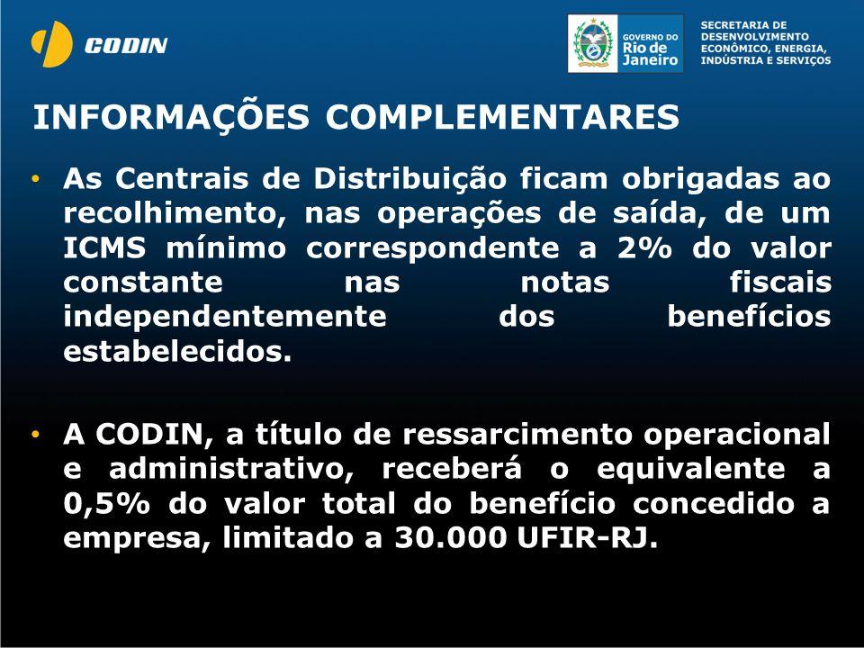INFORMAÇÕES COMPLEMENTARES As Centrais de Distribuição ficam obrigadas ao recolhimento, nas operações de saída, de um ICMS mínimo correspondente a 2%