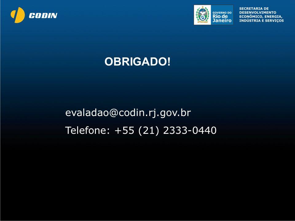 evaladao@codin.rj.gov.br Telefone: +55 (21) 2333-0440 OBRIGADO!