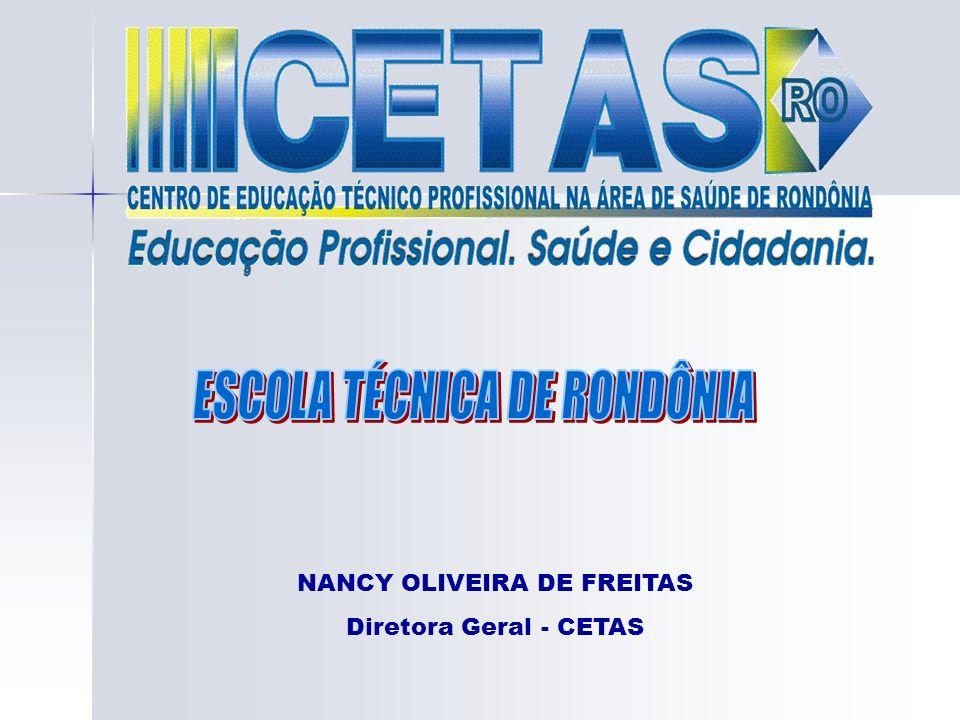 NANCY OLIVEIRA DE FREITAS Diretora Geral - CETAS