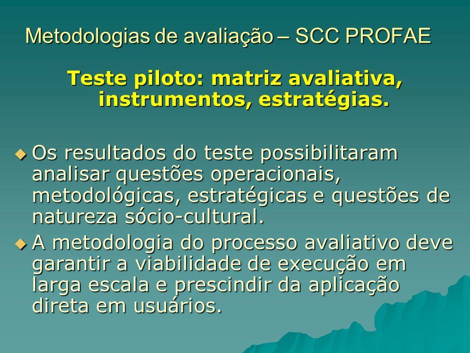 Metodologias de avaliação – SCC PROFAE Teste piloto: matriz avaliativa, instrumentos, estratégias.
