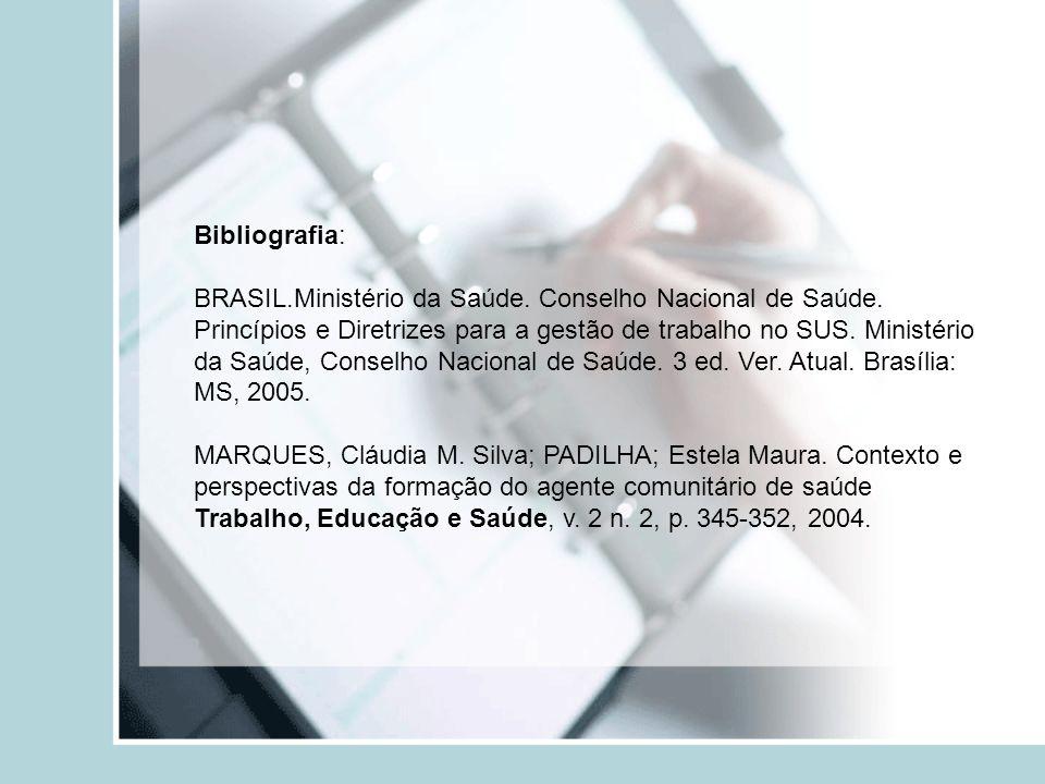 Bibliografia: BRASIL.Ministério da Saúde. Conselho Nacional de Saúde.