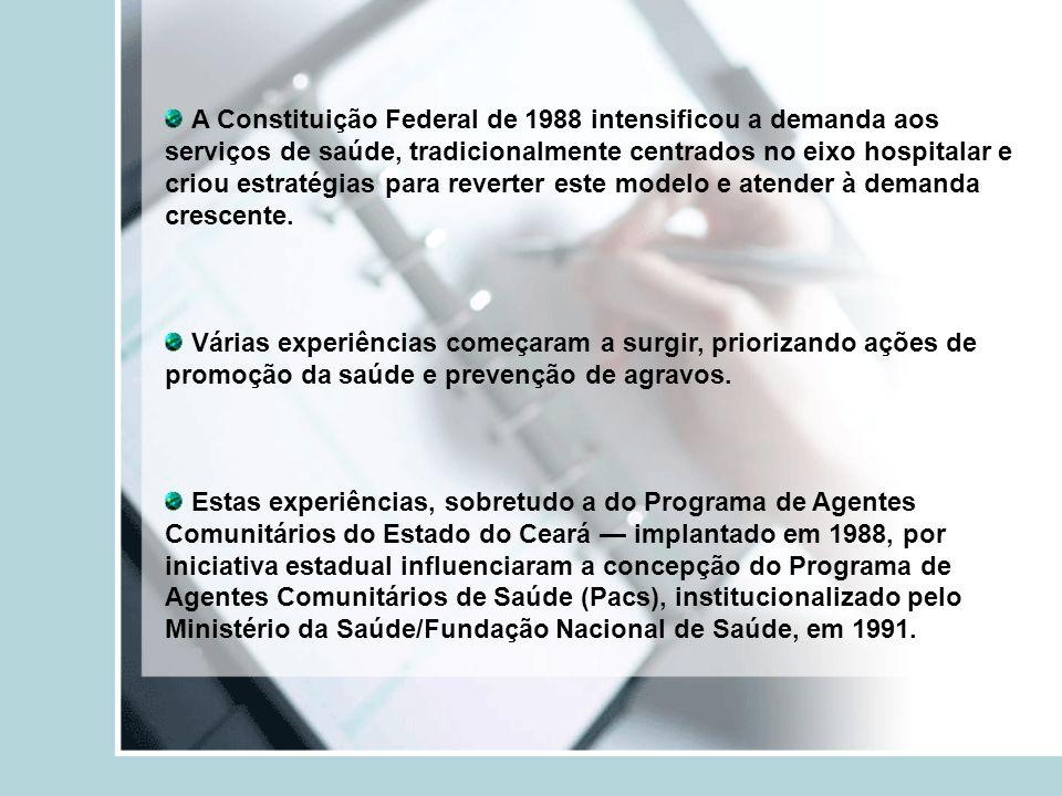 O Pacs foi pensado como uma estratégia de transição para outra mais abrangente o Programa de Saúde da Família (PSF), que teve sua implantação em 1994.