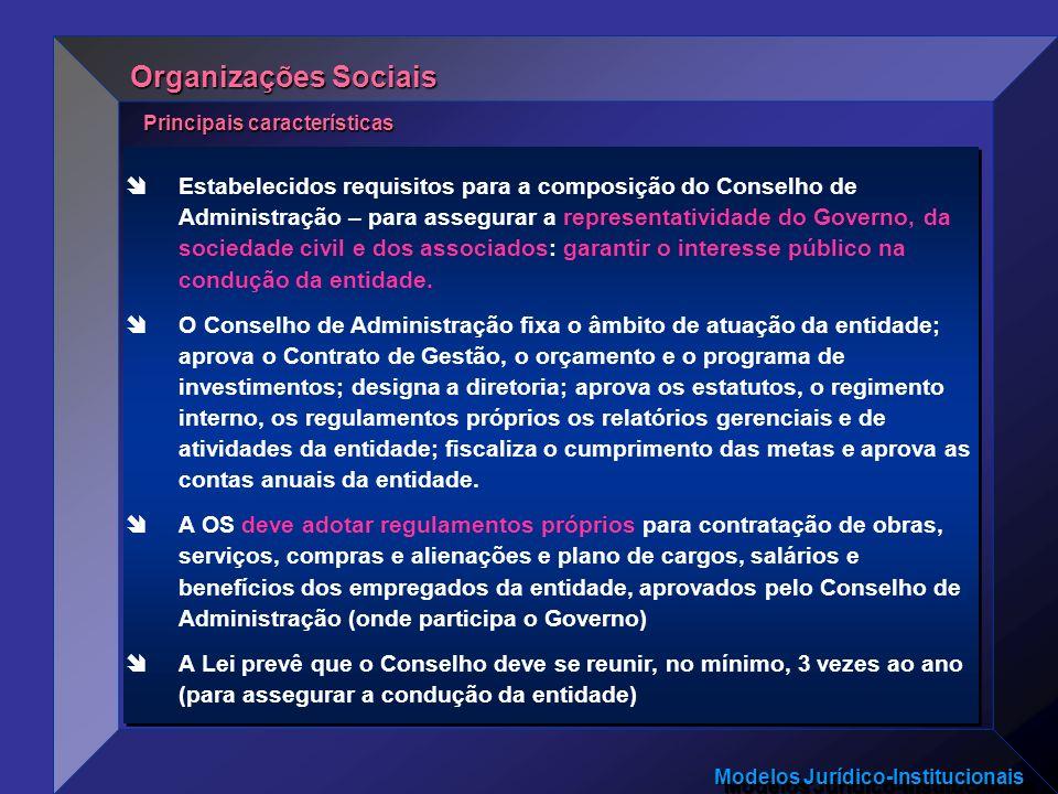 Modelos Jurídico-Institucionais Estabelecidos requisitos para a composição do Conselho de Administração – para assegurar a representatividade do Gover