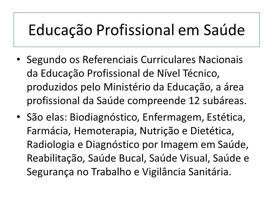 Educação Profissional em Saúde Segundo os Referenciais Curriculares Nacionais da Educação Profissional de Nível Técnico, produzidos pelo Ministério da