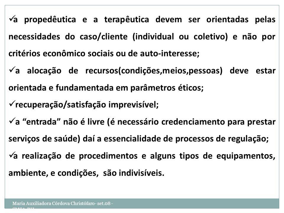 Maria Auxiliadora Córdova Christófaro- set.08 - SMSA-BH a propedêutica e a terapêutica devem ser orientadas pelas necessidades do caso/cliente (indivi