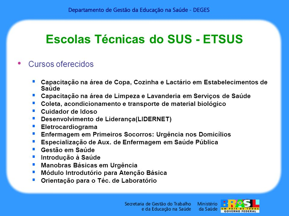 Escolas Técnicas do SUS - ETSUS Cursos oferecidos Capacitação na área de Copa, Cozinha e Lactário em Estabelecimentos de Saúde Capacitação na área de