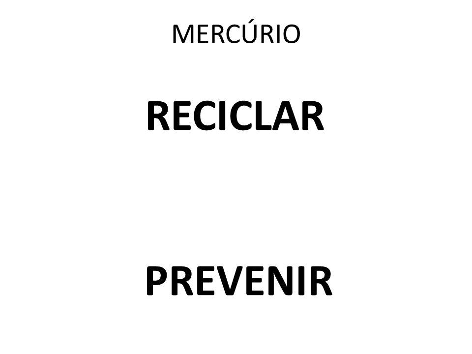 MERCÚRIO 100 milhões lâmpadas fluorescentes/ ano 94% descartadas aterros sanitários Intoxicação aguda: náuseas, vômito, glossite, estomatite, gengivit