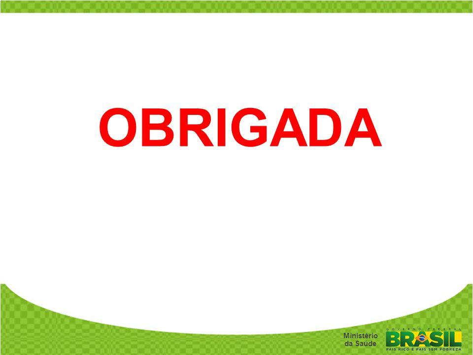 Secretaria de Gestão do Trabalho e da Educação na Saúde Ministério da Saúde OBRIGADA