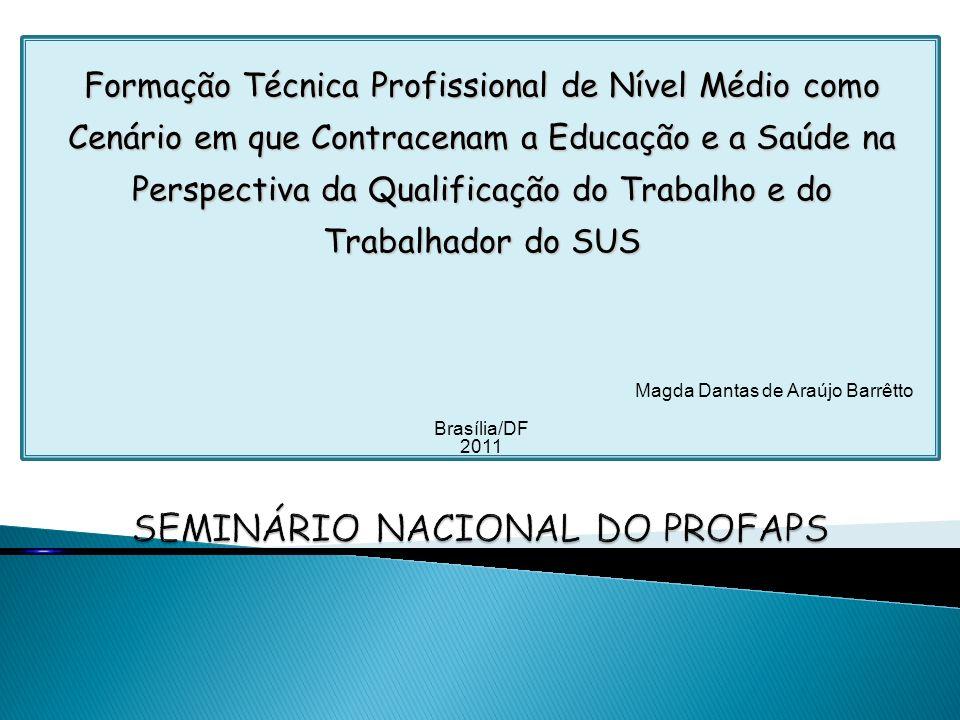 Formação Técnica Profissional de Nível Médio como Cenário em que Contracenam a Educação e a Saúde na Perspectiva da Qualificação do Trabalho e do Trab