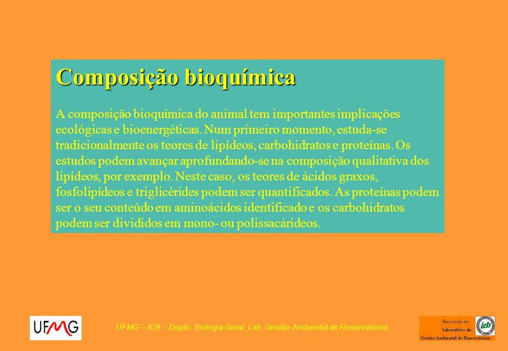 Composição bioquímica A composição bioquímica do animal tem importantes implicações ecológicas e bioenergéticas. Num primeiro momento, estuda-se tradi
