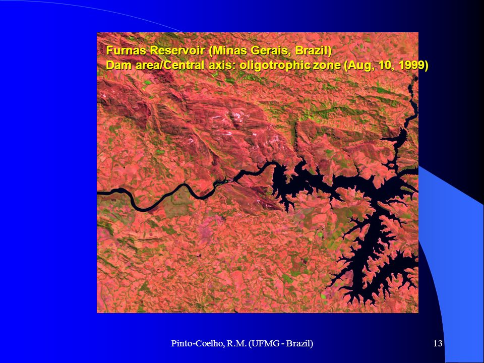 Pinto-Coelho, R.M. (UFMG - Brazil)13 Furnas Reservoir (Minas Gerais, Brazil) Dam area/Central axis: oligotrophic zone (Aug, 10, 1999)