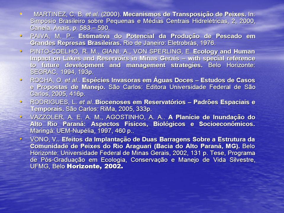 MARTINEZ, C.B. et al. (2000). Mecanismos de Transposição de Peixes.