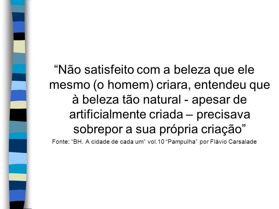 JK – Década de 40 A Pampulha era a principal meta de Juscelino enquanto prefeito de Belo Horizonte Aumento da capacidade da Represa triplicando sua capacidade ampliando o parâmetro de jusante.