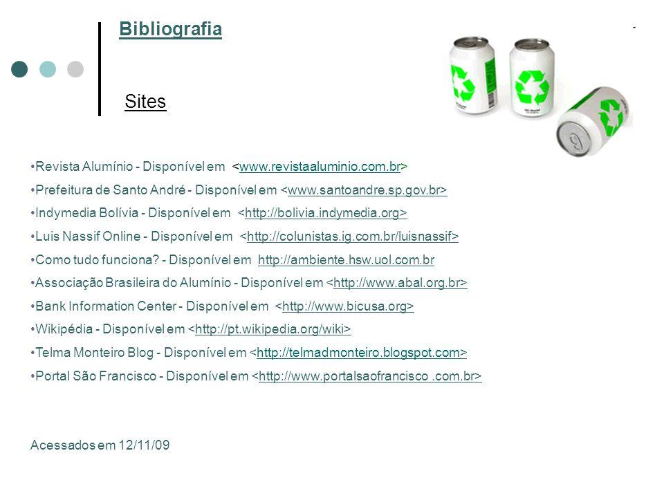 Bibliografia Revista Alumínio - Disponível em www.revistaaluminio.com.br Prefeitura de Santo André - Disponível em Indymedia Bolívia - Disponível em L
