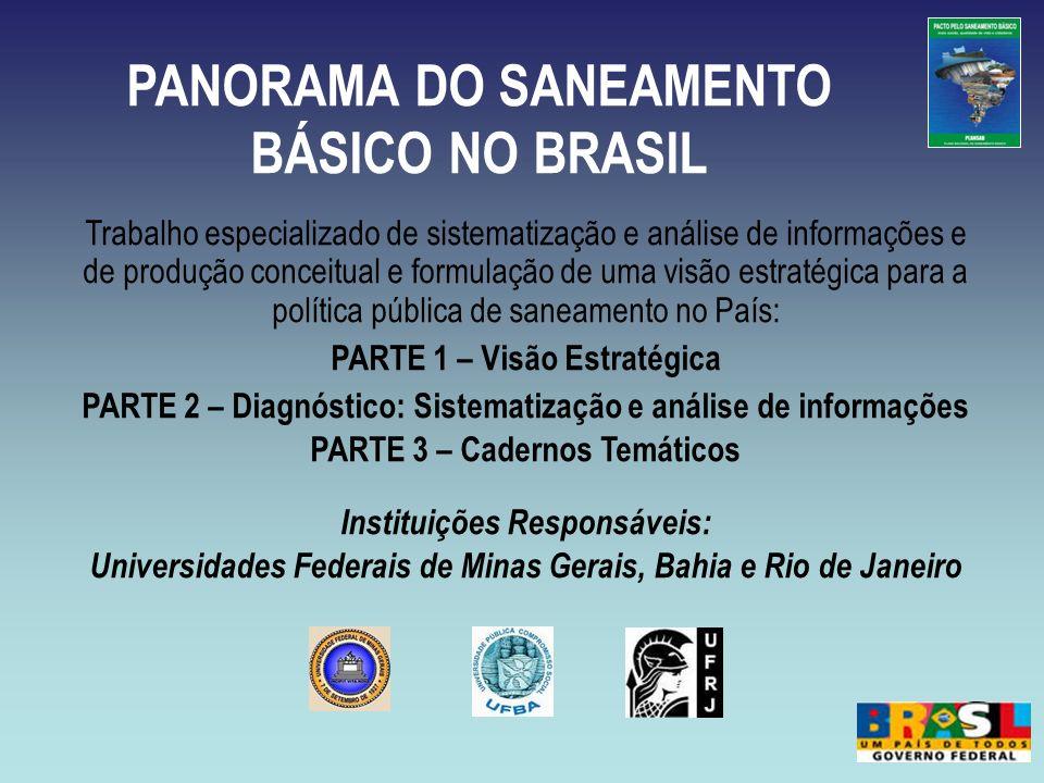 PANORAMA DO SANEAMENTO BÁSICO NO BRASIL Trabalho especializado de sistematização e análise de informações e de produção conceitual e formulação de uma