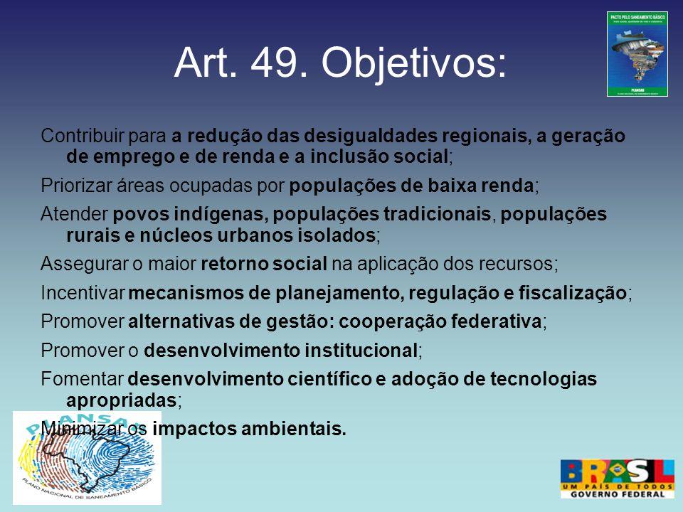 Art. 49. Objetivos: Contribuir para a redução das desigualdades regionais, a geração de emprego e de renda e a inclusão social; Priorizar áreas ocupad