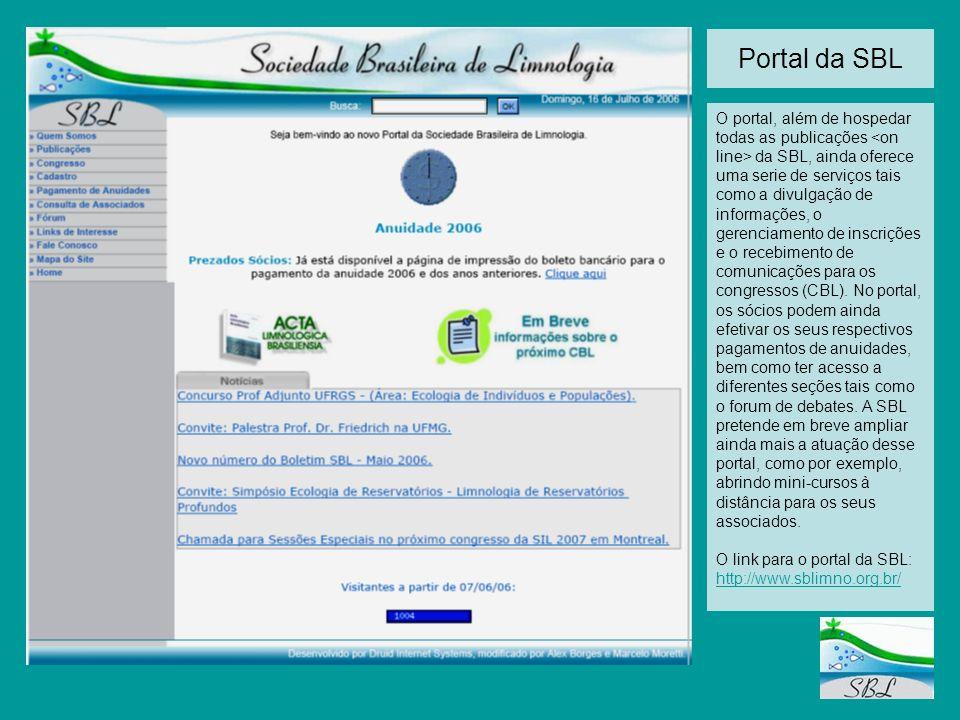 Portal da SBL O portal, além de hospedar todas as publicações da SBL, ainda oferece uma serie de serviços tais como a divulgação de informações, o ger