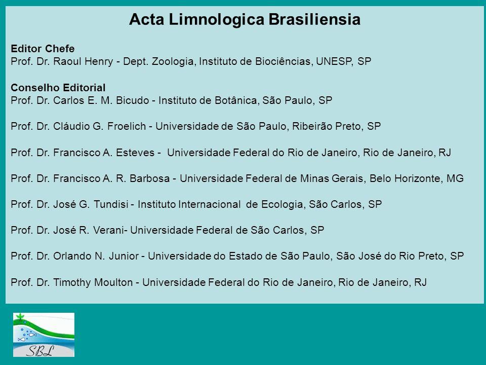 Acta Limnologica Brasiliensia Editor Chefe Prof. Dr. Raoul Henry - Dept. Zoologia, Instituto de Biociências, UNESP, SP Conselho Editorial Prof. Dr. Ca