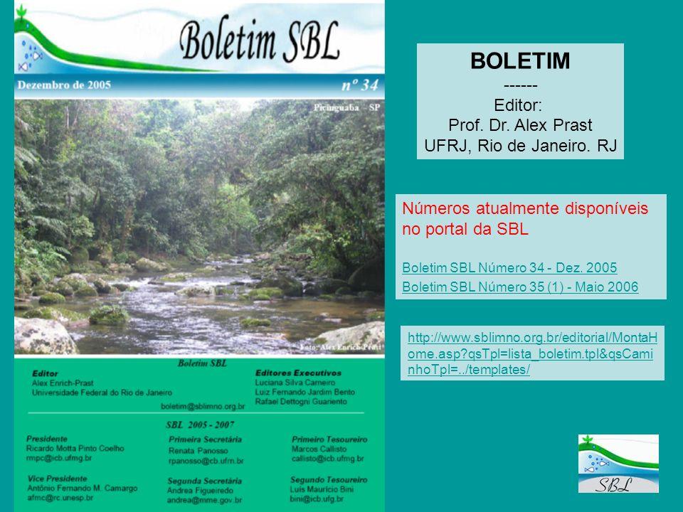 BOLETIM ------ Editor: Prof. Dr. Alex Prast UFRJ, Rio de Janeiro. RJ Números atualmente disponíveis no portal da SBL Boletim SBL Número 34 - Dez. 2005
