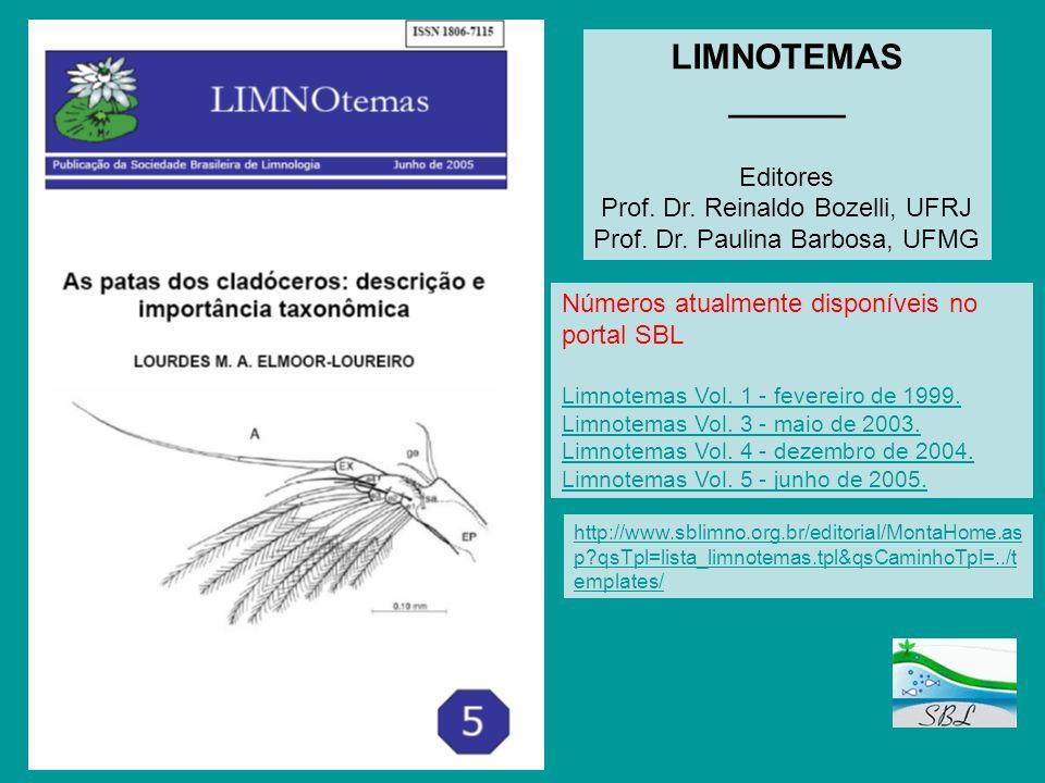 LIMNOTEMAS ______ Editores Prof. Dr. Reinaldo Bozelli, UFRJ Prof. Dr. Paulina Barbosa, UFMG Números atualmente disponíveis no portal SBL Limnotemas Vo