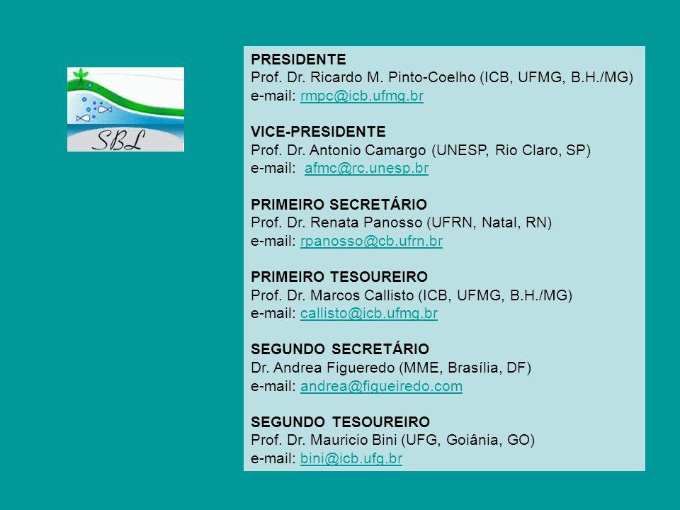 PRESIDENTE Prof. Dr. Ricardo M. Pinto-Coelho (ICB, UFMG, B.H./MG) e-mail: rmpc@icb.ufmg.brrmpc@icb.ufmg.br VICE-PRESIDENTE Prof. Dr. Antonio Camargo (