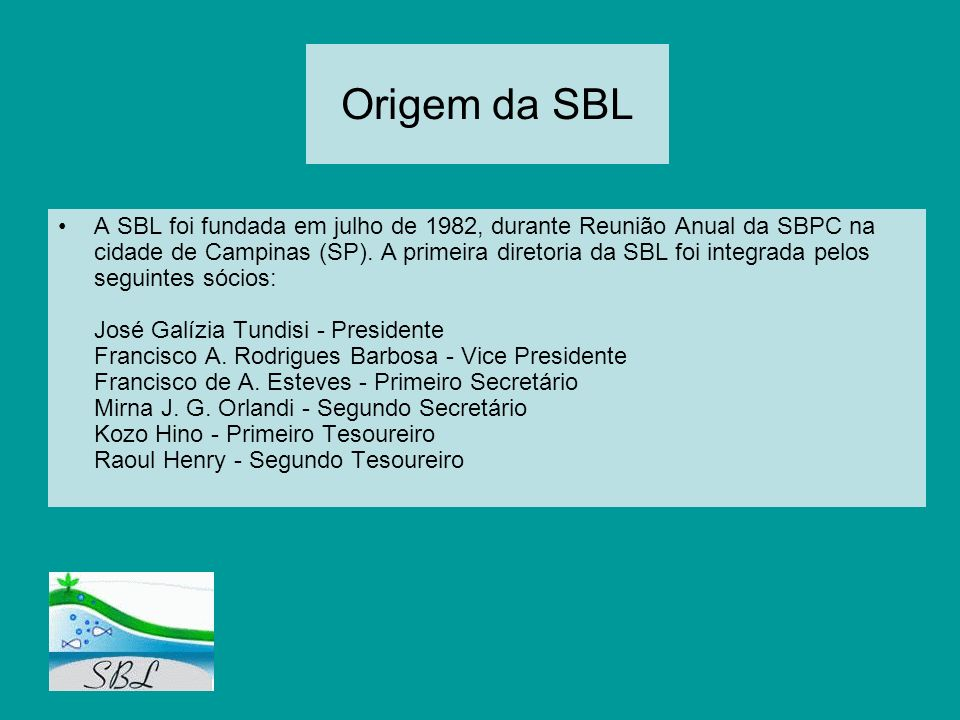 Origem da SBL A SBL foi fundada em julho de 1982, durante Reunião Anual da SBPC na cidade de Campinas (SP). A primeira diretoria da SBL foi integrada