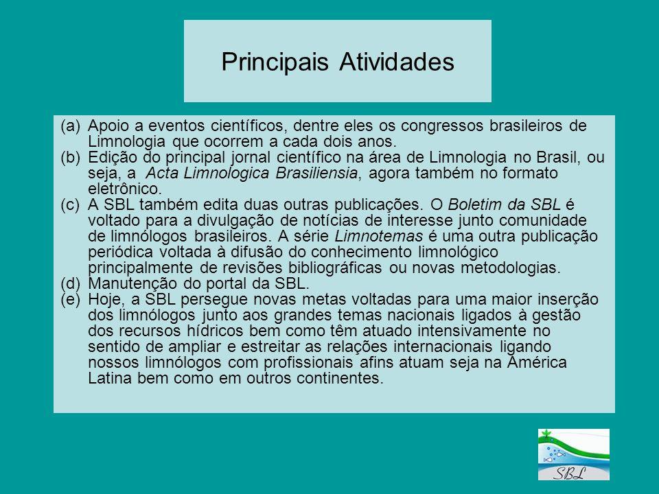 Principais Atividades (a)Apoio a eventos científicos, dentre eles os congressos brasileiros de Limnologia que ocorrem a cada dois anos. (b)Edição do p