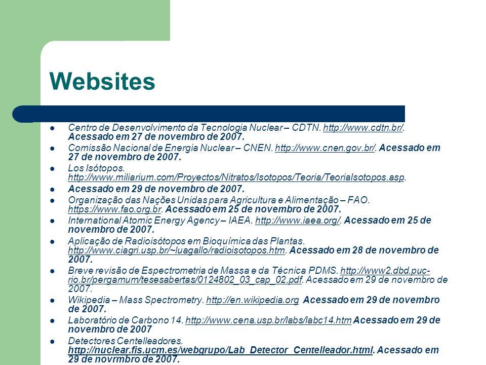 Websites Centro de Desenvolvimento da Tecnologia Nuclear – CDTN. http://www.cdtn.br/. Acessado em 27 de novembro de 2007.http://www.cdtn.br/ Comissão