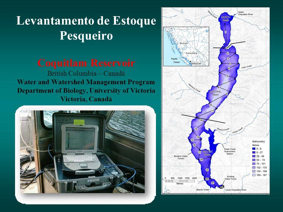 Levantamento de Estoque Pesqueiro Coquitlam Reservoir British Columbia – Canadá Water and Watershed Management Program Department of Biology, Universi