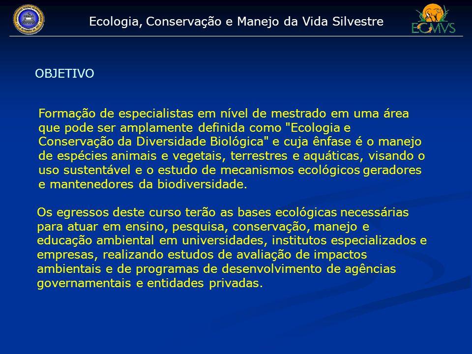 Ecologia, Conservação e Manejo da Vida Silvestre INFRA-ESTRUTURA SECRETARIA VEÍCULOS SALA DE AULA SALA DE INFORMÁTICA