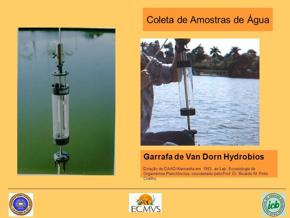 Coleta de Amostras de Água Garrafa de Van Dorn Hydrobios Doação do DAAD/Alemanha em 1993, ao Lab. Ecosiologia de Organismos Planctôncios, coordenado p