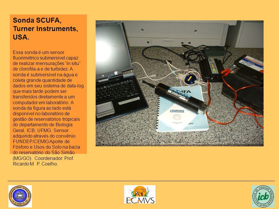 Sonda SCUFA, Turner Instruments, USA. Essa sonda é um sensor fluorimétrico submersível capaz de realizar mensurações in situ de clorofila-a e de turbi
