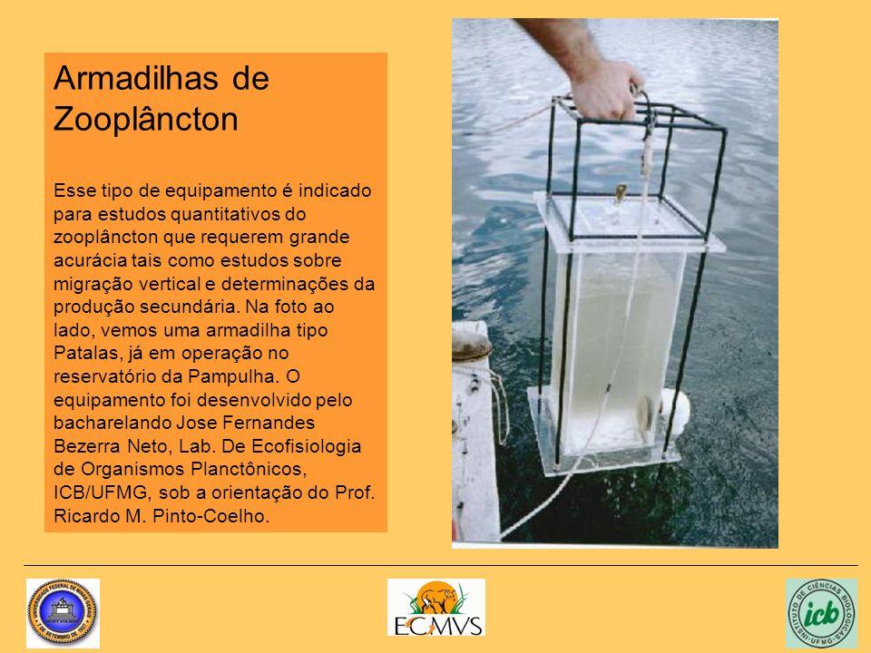 Armadilhas de Zooplâncton Esse tipo de equipamento é indicado para estudos quantitativos do zooplâncton que requerem grande acurácia tais como estudos