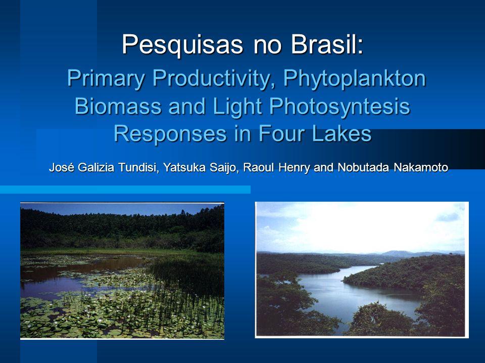 Pesquisas no Brasil: Primary Productivity, Phytoplankton Biomass and Light Photosyntesis Responses in Four Lakes José Galizia Tundisi, Yatsuka Saijo,