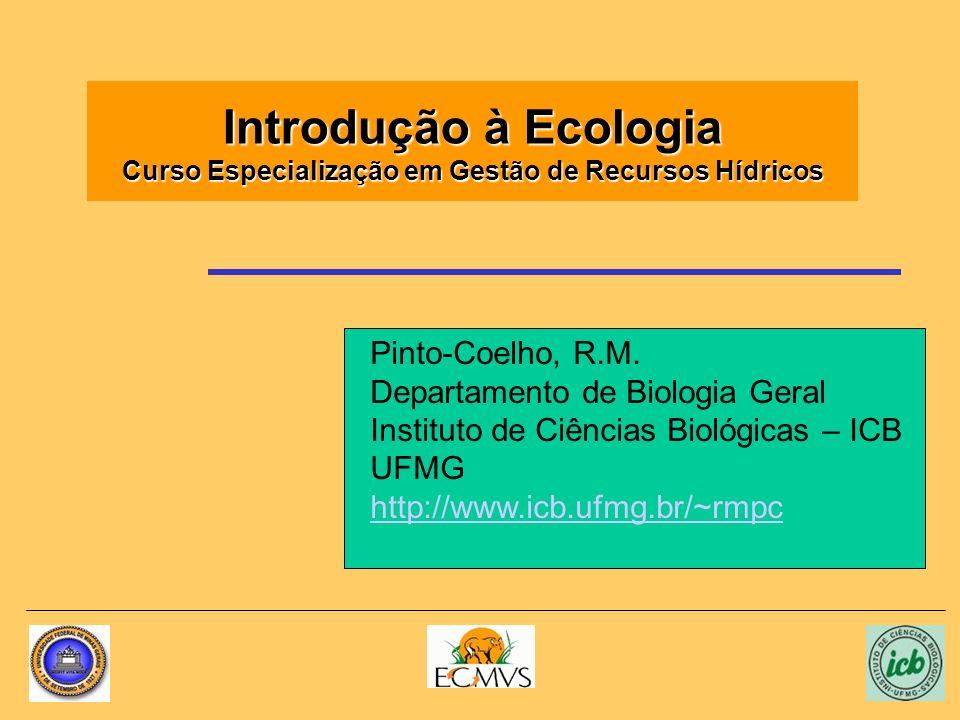 Introdução à Ecologia Curso Especialização em Gestão de Recursos Hídricos Pinto-Coelho, R.M.