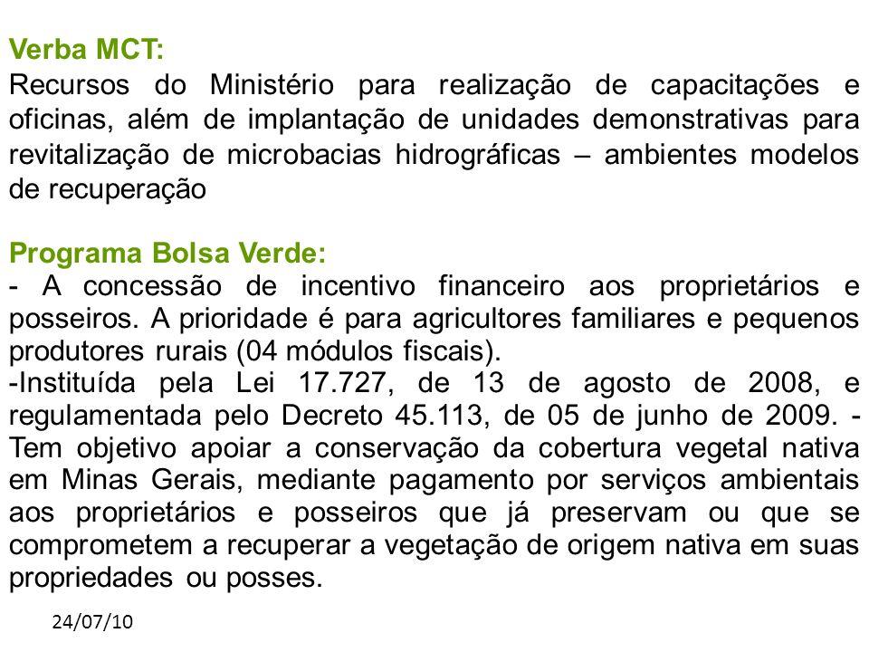 24/07/10 Verba MCT: Recursos do Ministério para realização de capacitações e oficinas, além de implantação de unidades demonstrativas para revitalizaç