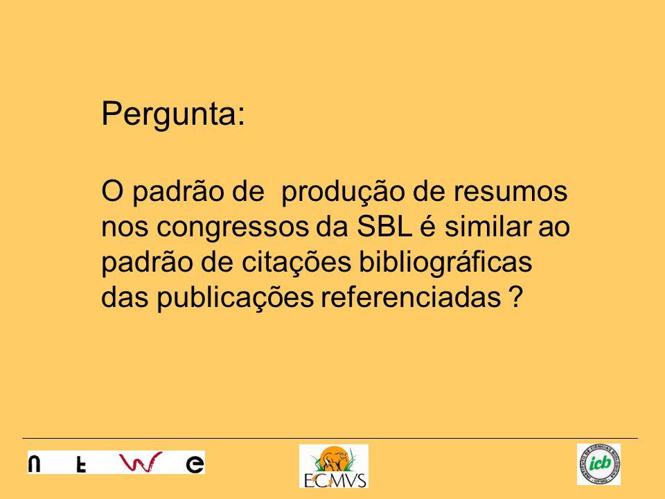 Pergunta: O padrão de produção de resumos nos congressos da SBL é similar ao padrão de citações bibliográficas das publicações referenciadas