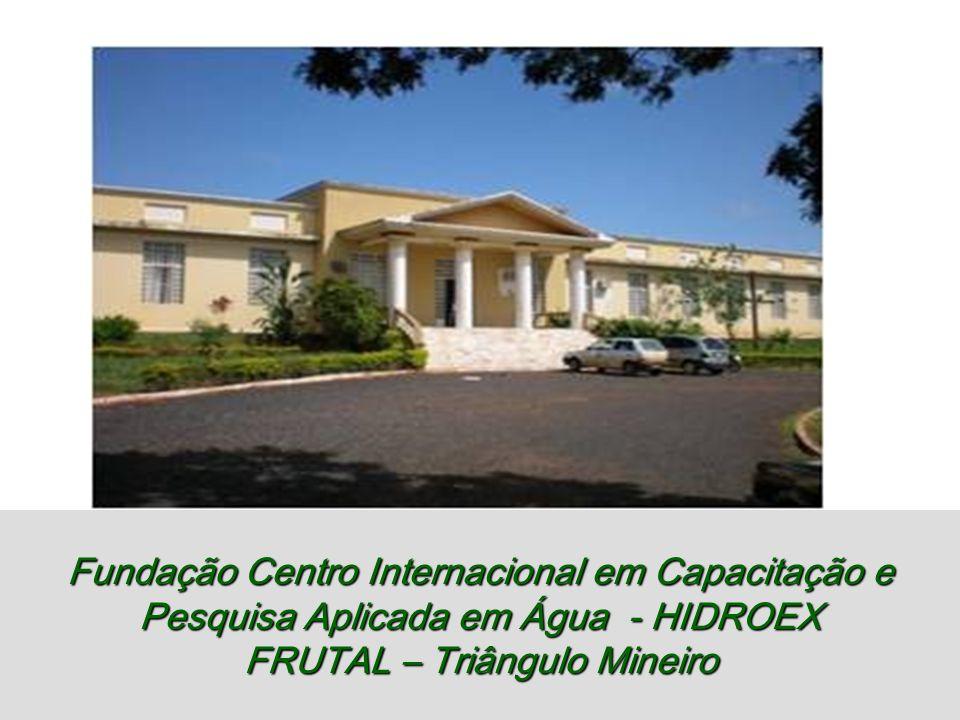 Fundação Centro Internacional em Capacitação e Pesquisa Aplicada em Água - HIDROEX FRUTAL – Triângulo Mineiro