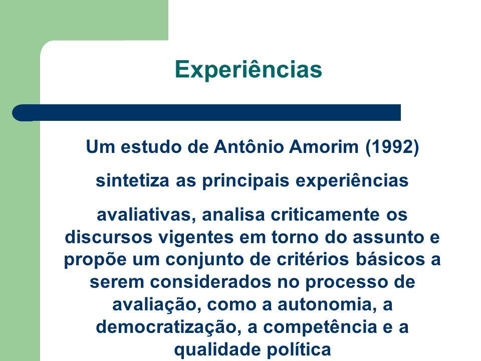 Experiências Um estudo de Antônio Amorim (1992) sintetiza as principais experiências avaliativas, analisa criticamente os discursos vigentes em torno