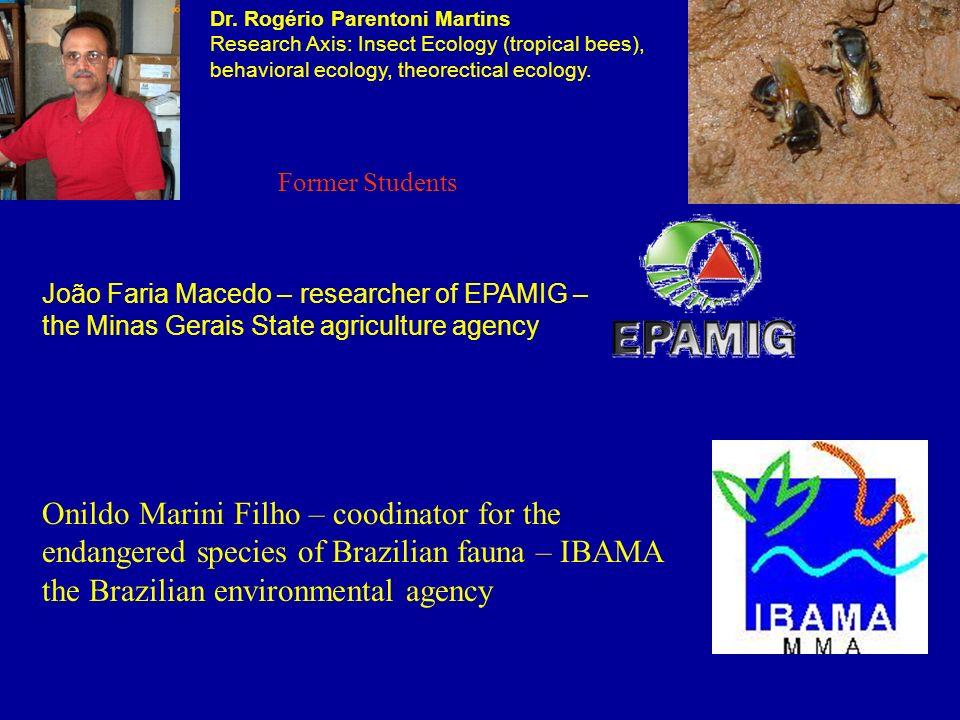 João Faria Macedo – researcher of EPAMIG – the Minas Gerais State agriculture agency Onildo Marini Filho – coodinator for the endangered species of Br