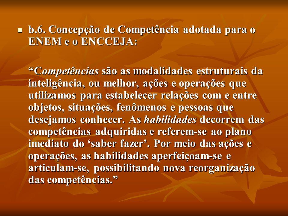 b.7.Na popularização do uso do termo competência, pode-se destacar, entre outras razões: b.7.