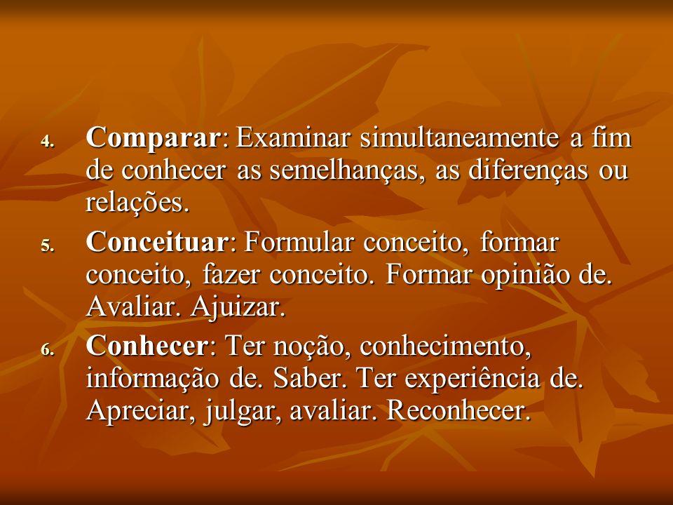 7.Correlacionar: Estabelecer relação ou correlação entre.