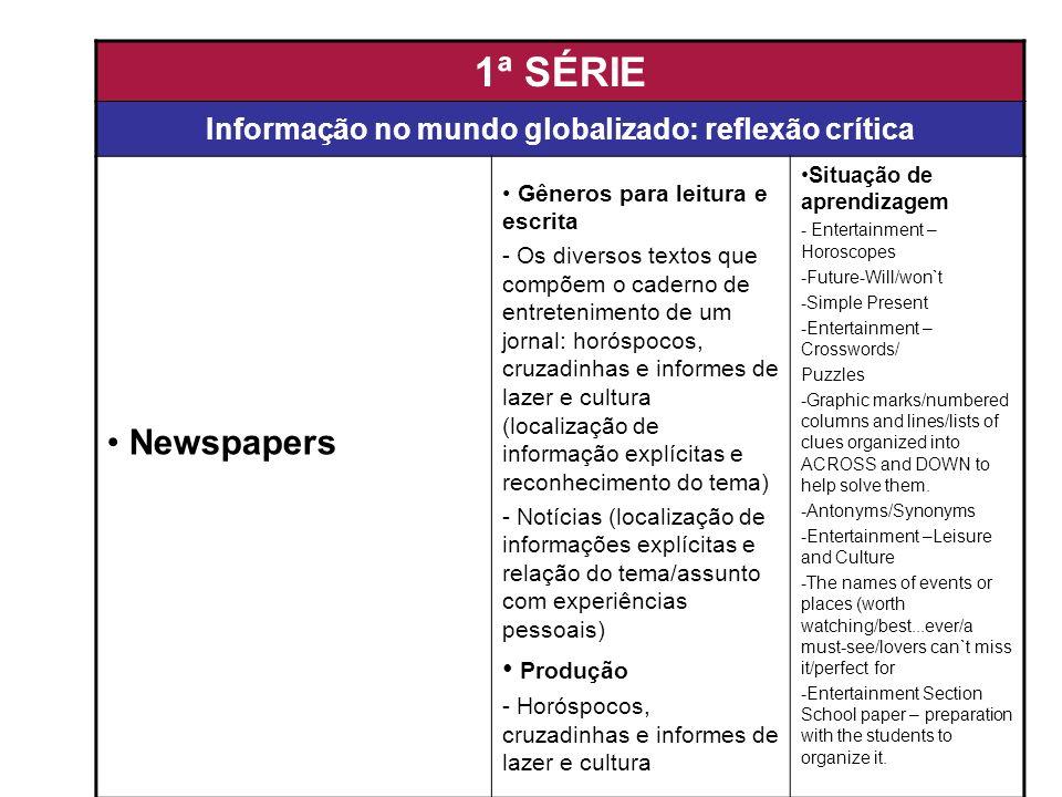 1ª SÉRIE Informação no mundo globalizado: reflexão crítica Newspapers Gêneros para leitura e escrita - Os diversos textos que compõem o caderno de ent