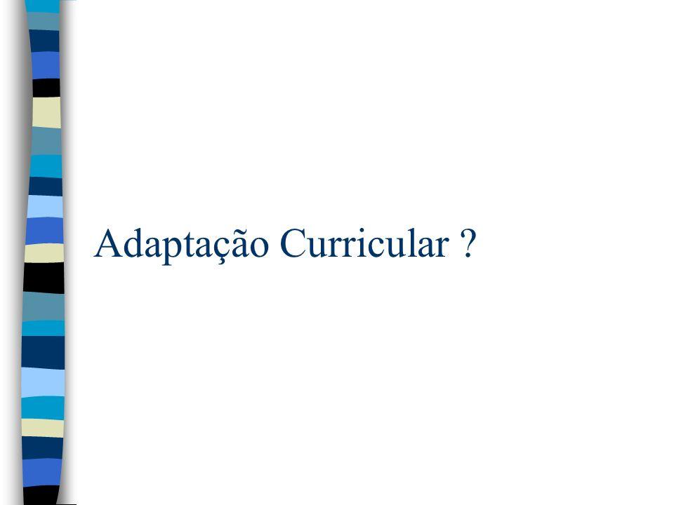 Adaptação Curricular ?