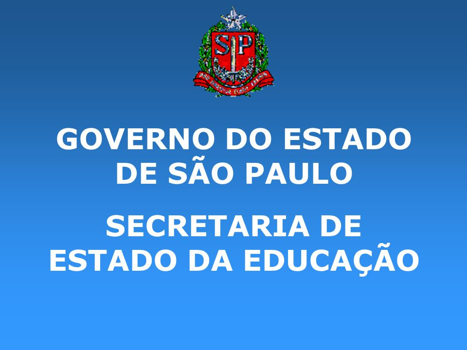 GOVERNO DO ESTADO DE SÃO PAULO SECRETARIA DE ESTADO DA EDUCAÇÃO