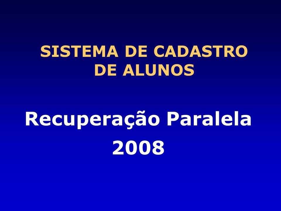 Recuperação Paralela 2008 SISTEMA DE CADASTRO DE ALUNOS