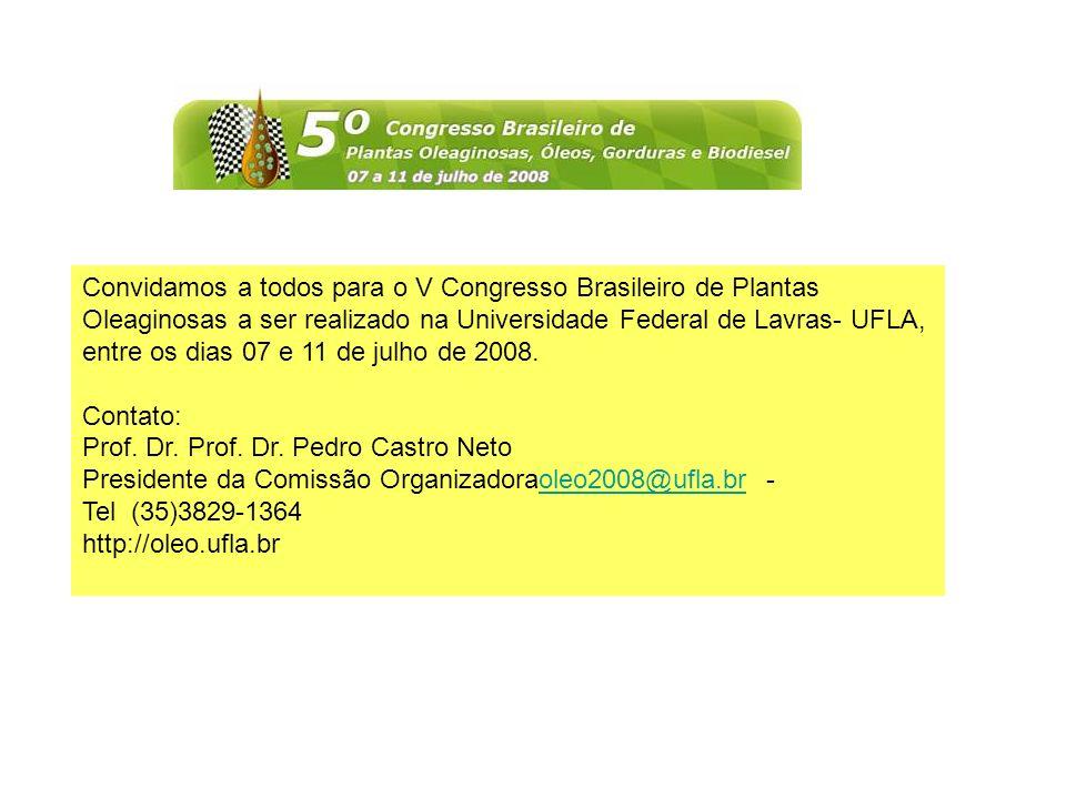Convidamos a todos para o V Congresso Brasileiro de Plantas Oleaginosas a ser realizado na Universidade Federal de Lavras- UFLA, entre os dias 07 e 11