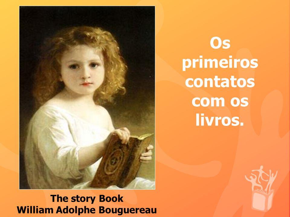 Os primeiros contatos com os livros. The story Book William Adolphe Bouguereau