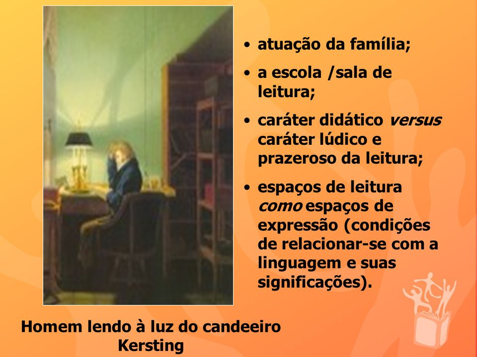 atuação da família; a escola /sala de leitura; caráter didático versus caráter lúdico e prazeroso da leitura; espaços de leitura como espaços de expressão (condições de relacionar-se com a linguagem e suas significações).